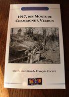 Livre - 1917 Des Monts De Champagne à Verdun WW1 Guerre 14-18 - Français