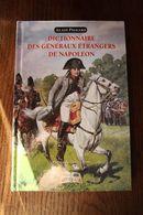 Livre - Dictionnaire Des Généraux étrangers De Napoléon - Français