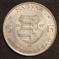 HONGRIE - HUNGARY - 5 FORINT 1947 - Kossuth - Argent - Silver - KM 534a - Hongrie