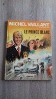 Michel Vaillant  La Prince Blanc Nr 32 1978 1ste Druk - Libros, Revistas, Cómics
