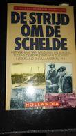 DE STRIJD OM DE SCHELDE - Guerra 1939-45