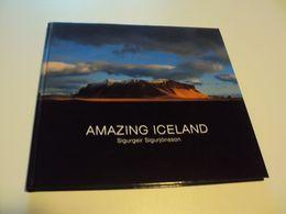 AMAZING ICELAND   Sigurgeir Sigurjonsson  ( GB - FR - DE ) - Books, Magazines, Comics