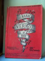 ALMANACH VERMOT. ANNEE 1975.  101_0172 - Books, Magazines, Comics