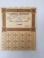"""1929 - """"L'AIGUILLE ROANNAISE"""" Siège Social à ROANNE, Rue Saint-Alban, 92 - Action De Deux Cents Francs N° 000224 - Textile"""