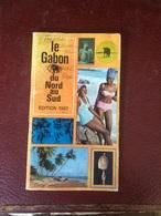 Le Gabon Du Nord Au Sud  Édition 1967(brochure De 48 Pages De 12cm Sur 21cm) - Géographie
