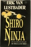 (300) Shiro Ninja - Eric Van Lustbader -1992 - 395p. - Avonturen