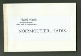 LIVRET 1974  NOIRMOUTIER...JADIS PAR HENRI MARTIN SECRETAIRE GENERAL DES AMIS DE NOIRMOUTIER VENDEE 85 - Documents Historiques
