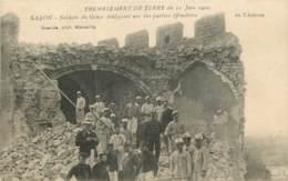 SALON TREMBLEMENT DE TERRE DU 11 JUIN 1909 SOLDATS DU GENIE DEBLAYANT UNE DES PARTIES EFFONDREES - Salon De Provence