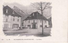 FRANCE CARTE POSTALE DE ST-PIERRES DES CHARTREUSES  LA PLACE - Autres Communes