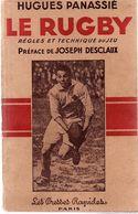 """RUGBY - """" LE RUGBY Règles Et Technique Du Jeu """" Par Hugues PANASSIÉ - Preface De Joseph Desclaux - Deportes"""