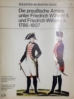 Uniformi - Die Preußische Armee Unter Friedrich Wilhelm II Und III - 1968 - Non Classificati