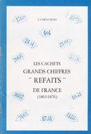 """1978 - J. CORNUEJOLS - Les Cachets Grands Chiffres """"REFAITS"""" De France - 1863 - 1876 - Philatelie Und Postgeschichte"""