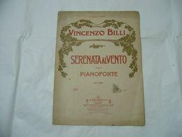 SPARTITO MUSICALE VINCENZO BILLI SERENATA AL VENTO PER PIANOFORTE. - Scores & Partitions