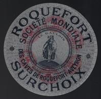 """Ancienne étiquette Fromage  Roquefort  Surchoix Société Modiale Des Caves De Roquefort Aveyron 12 """" Le Gaulois"""" - Cheese"""