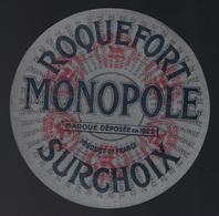Ancienne étiquette Fromage  Roquefort  Surchoix Monopole Marque Déposée En 1922 Aveyron 12 - Cheese