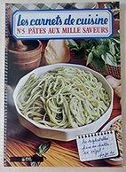 Les Carnets De Cuisine 5 - Pates Aux Mille Saveurs TTBE - Gastronomía