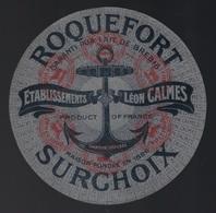 """Ancienne étiquette Fromage  Roquefort  Surchoix établissement Léon Calmes Marque Déposée En 1896 Aveyron 12"""" Ancre, Bate - Cheese"""