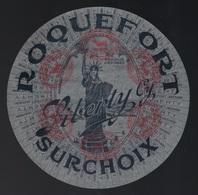 """Ancienne étiquette Fromage  Roquefort  Surchoix Liberty Marque Déposée  Aveyron 12 """" Statue De La Liberté - Cheese"""