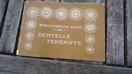 Dentelle Ténériffe - Bibliothèque D.M.C.  (voir Détails) - Mode