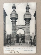 BELGIUM Anvers - Chateau D`Eau Du Chemin De Fer - Lagaert 23 - 1904 - Antwerpen