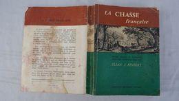 La Chasse Française,textes Choisis Et Présentés Par Elian-J.Findert - Caza/Pezca
