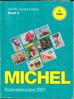 Michel Catalogue : Südwesteuropa 2007 Europa-Katalog Band 2. Andorra Frankreich Gibraltar Monaco Portugal Spanien - Postzegelcatalogus