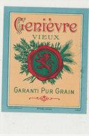 AN 914 / ETIQUETTE -   GENIEVRE   VIEUX  GARANTI PUR GRAIN - Andere