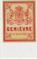 AN 915 / ETIQUETTE -   GENIEVRE   DE HOLLANDE - Andere