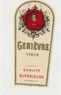 AN 919 / ETIQUETTE -   GENIEVRE  VIEUX  QUALITE SUPERIEURE - Andere
