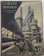 """LA FRANCE TRAVAILLE - Les Métiers Du Fer  Pierre Hamp  """"Le Visage De La France"""" - Livres, BD, Revues"""