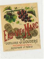 AN 933 / ETIQUETTE -   EAU DE VIE DE MARC   DISTILLERIE J. COUDERC  PHILIPPEVILLE (ALGERIE) - Fruits & Vegetables