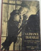 """LA FRANCE TRAVAILLE - Sources De L'énergie Lucien Fabre  """" Visage De La France"""" - Livres, BD, Revues"""