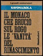 IL MONACO CHE BRUCIÒ SUL ROGO LE VANITÀ DEL RINASCIMENTO - SIGILLATO!!!!! - Religion