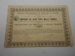 """Obligation Au Porteur  """"Sté Industrielle Du Nord  De La France"""" Lille 1904 Très Bon état. N) 243 - Industry"""