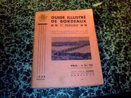 Vieux Papier  Guide Illustré De Bordeaux Et Sa Banlieue 1934 Avec Plan 108 Pages - Reiseprospekte