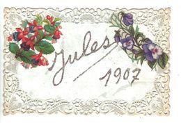 CPA Fantaisie Ajourée Style Dentelle Prénom JULES Ajoutis Fleurs Pensées Fuchsias 1907 - Voornamen