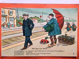 CPA.Humour.Le Chef De Gare. Allez Donc Vous Fâcher.  (D1.702) - Illustrateurs & Photographes