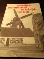 Het Wulpen - Oostduinkerke En Koksijde Van Toen - Door Bert Bijnens - Koksijde