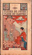 Fleurs Du Foyer Fleur Du Cloître Par M. Delly - Románticas