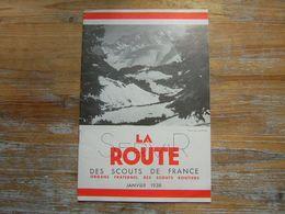 SERVIR LA ROUTE DES SCOUTS DE FRANCE JANVIER 1938 ORGANE FRATERNEL DES SCOUTS ROUTIERS - Movimiento Scout