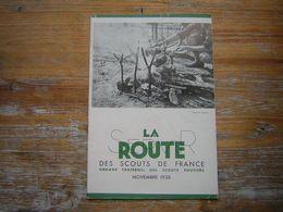 SERVIR LA ROUTE DES SCOUTS DE FRANCE 7é ANNEE N° 9 NOVEMBRE 1938 ORGANE FRATERNEL DES SCOUTS ROUTIERS - Movimiento Scout