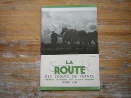 SERVIR LA ROUTE DES SCOUTS DE FRANCE 7é ANNEE N° 2 FEVRIER  1938 ORGANE FRATERNEL DES SCOUTS ROUTIERS - Movimiento Scout