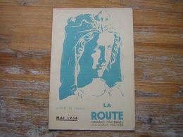 LA ROUTE   SCOUTS DE FRANCE   MAI  1938 ORGANE FRATERNEL DES SCOUTS ROUTIERS - Movimiento Scout