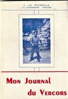 Rare Livre Mon Journal Du Vercors Par J.la Picirella 1961 Pages 109 Avec Photos - 1939-45