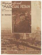 Revue Voyage Officiel Du Maréchal Pétain En Provence ( édité Par Le Petit Marseillais - Marseille ) - 1939-45