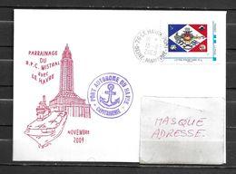 B.P.C. MISTRAL - Escale Au HAVRE, Sa Ville Marraine - TàD LE HAVRE PORT 13/11/09 Sur Montimbramoi - Storia Postale