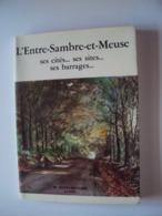 L'Entre-Sambre-et-Meuse M. DEPELSENAIRE (1976) Ses Cités...ses Cites...ses Barrages - Belgium