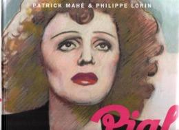 LIVRE   EDITH PIAF        UN CHANT D AMOUR       PAR PATRICK MAHE / PHILIPPE LORIN - Musique
