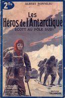 Les Héros De L'Antarctique ( Scott Au Pôle Sud ) Par Albert Bonneau - A Travers L'univers Deuxième Série N°8 - Historique