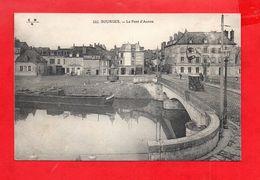 Bourges : Le Pont D'Auron En 1912 - Bourges